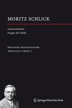 Lebensweisheit. Versuch einer Glückseligkeitslehre Fragen der Ethik von Iven,  Mathias, Schlick,  Moritz