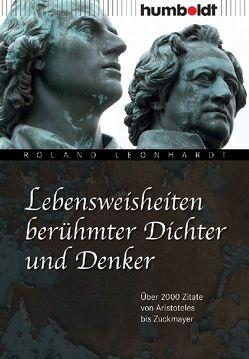 Lebensweisheiten berühmter Dichter und Denker von Leonhardt,  Roland