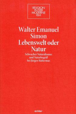 Lebenswelt oder Natur von Simon,  Walter Emanuel