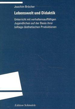 Lebenswelt und Didaktik von Broecher,  Joachim