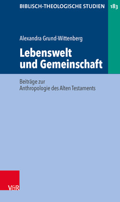 Lebenswelt und Gemeinschaft von Frey,  Jörg, Grund-Wittenberg,  Alexandra, Hartenstein,  Friedhelm, Janowski,  Bernd, Konradt,  Matthias