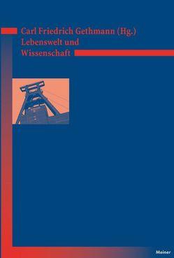 Lebenswelt und Wissenschaft von Gethmann,  Carl F.