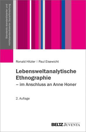 Lebensweltanalytische Ethnographie von Eisewicht,  Paul, Hitzler,  Ronald