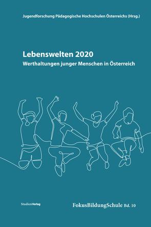 Lebenswelten 2020 – Werthaltungen junger Menschen in Österreich von Böheim-Galehr,  Gabriele, Jugendforschung Pädagogische Hochschulen