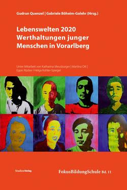 Lebenswelten 2020 – Werthaltungen junger Menschen in Vorarlberg von Böheim-Galehr,  Gabriele, Quenzel,  Gudrun