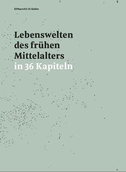 Lebenswelten des frühen Mittelalters in 36 Kapiteln von Erhart,  Peter