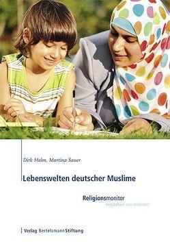 Lebenswelten deutscher Muslime von Halm,  Dirk, Sauer,  Martina
