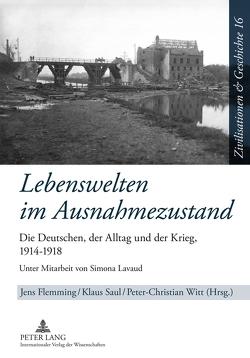 Lebenswelten im Ausnahmezustand von Flemming,  Jens, Saul,  Klaus, Witt,  Peter-Christian