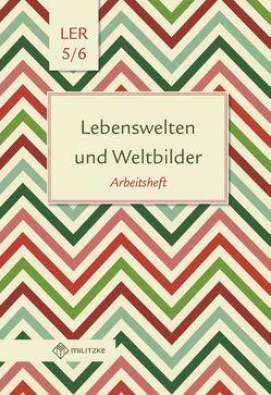 Lebenswelten und Weltbilder Klassen 5/6 von Eisenschmidt,  Helge