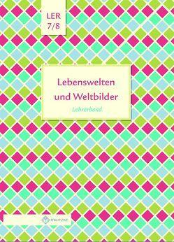 Lebenswelten und Weltbilder Klassen 7/8 von Luutz,  Eveline, Ströhla,  Stefanie