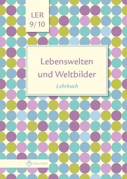 Lebenswelten und Weltbilder Klassen 9/10 von Eisenschmidt,  Helge