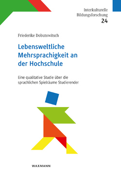 Lebensweltliche Mehrsprachigkeit an der Hochschule von Dobutowitsch,  Friederike