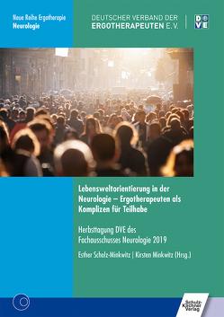 Lebensweltorientierung in der Neurologie – Ergotherapeuten als Komplizen für Teilhabe von Minkwitz,  Kirsten, Scholz-Minkwitz,  Esther