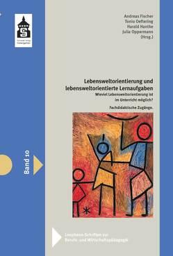 Lebensweltorientierung und lebensweltorientierte Lernaufgaben von Fischer,  Andreas, Hantke,  Harald, Oeftering,  Tonio, Oppermann,  Julia