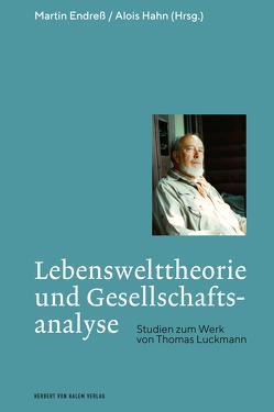 Lebenswelttheorie und Gesellschaftsanalyse von Endreß,  Martin, Hahn,  Alois