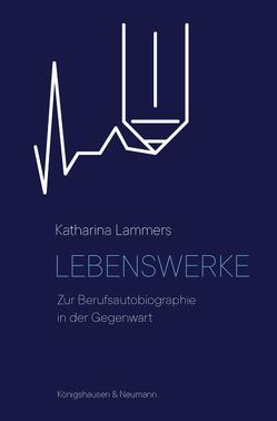 Lebenswerke von Lammers,  Katharina