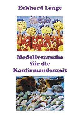 Lebens+Werk+Statt / Modellversuche für die Konfirmandenzeit von Lange,  Eckhard