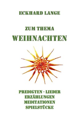Lebens+Werk+Statt / Zum Thema Weihnachten von Lange,  Eckhard
