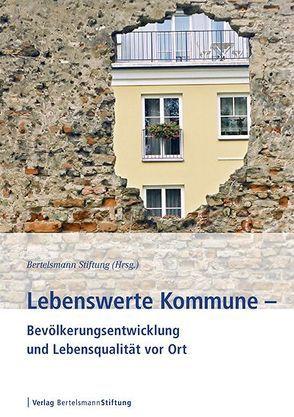 Lebenswerte Kommune – Bevölkerungsentwicklung und Lebensqualität vor Ort