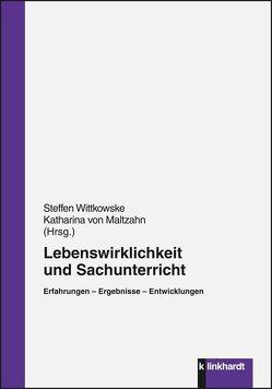 Lebenswirklichkeit und Sachunterricht von Maltzahn,  Katrin von, Wittkowske,  Steffen