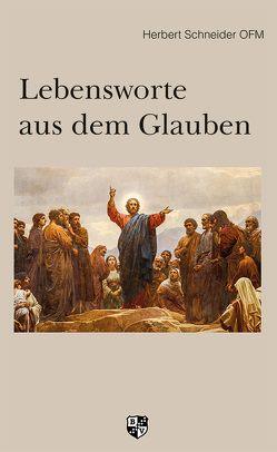 Lebensworte aus dem Glauben von Schneider,  Herbert