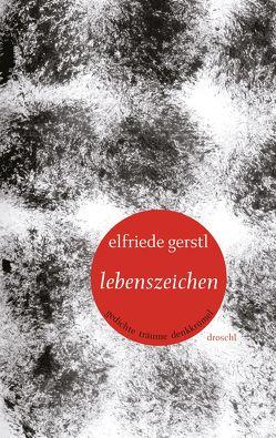 Lebenszeichen von Gerstl,  Elfriede