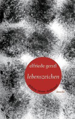 Lebenszeichen von Gerstl,  Elfriede, Jelinek,  Elfriede