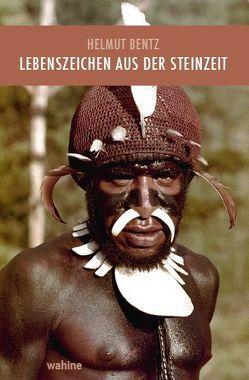 Lebenszeichen aus der Steinzeit von Bentz,  Helmut