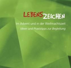 Lebenszeichen im Advent und in der Weihnachtszeit von Seehase,  Barbara, Straub,  Jochen