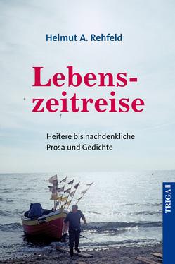 Lebenszeitreise von Rehfeld,  Helmut A.