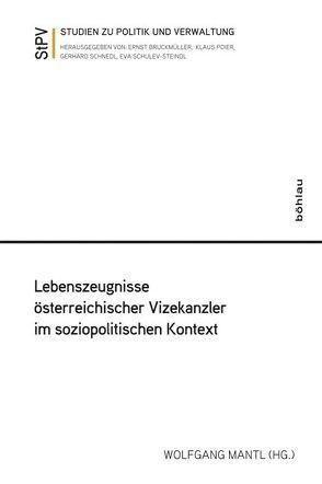 Lebenszeugnisse österreichischer Vizekanzler im soziopolitischen Kontext von Mantl,  Wolfgang