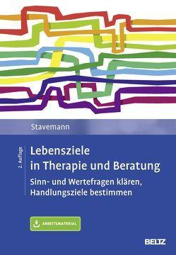 Lebensziele in Therapie und Beratung von Stavemann,  Harlich H.