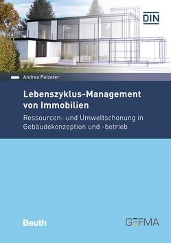 Lebenszyklus-Management von Immobilien von Pelzeter,  Andrea