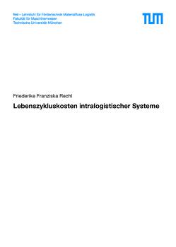 Lebenszykluskosten intralogistischer Systeme von Rechl,  Friederike