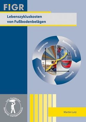 Lebenszykluskosten von Fußbodenbelägen von Lutz,  Martin