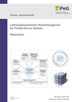 Lebenszyklusorientiertes Kostenmanagement für Produkt-Service Systeme von Johannknecht,  Florian, Lachmayer,  Roland