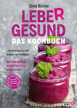 LebeR gesund – Das Kochbuch von Bürkle,  Silvia