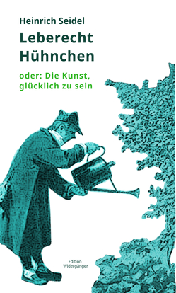 Leberecht Hühnchen von Seidel,  Heinrich, Warner,  Ansgar