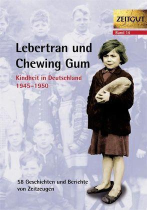 Lebertran und Chewing Gum von Kleindienst,  Jürgen