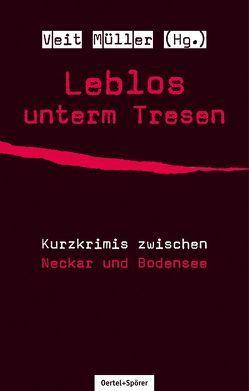Leblos unterm Tresen von Müller,  Veit