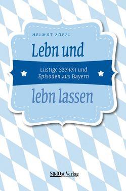 Lebn und lebn lassen von Zöpfl,  Helmut
