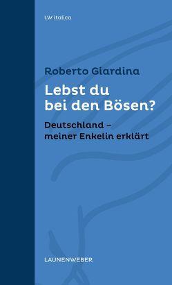 Lebst du bei den Bösen? von Giardina,  Roberto, Müller-Renzoni,  Bettina