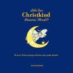 Lebt das Christkind hinterm Mond? von Brunner,  Barbara, Kleibel,  Caroline