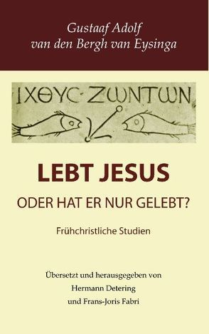 Lebt Jesus? von Bergh van Eysinga,  Gustaaf Adolf van den, Detering,  Hermann, Fabri,  Frans-Joris