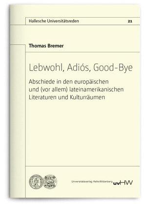 Lebwohl, Adiós, Good-Bye von Bremer,  Thomas