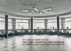 Lech & Zürs am Arlberg 1920-1940. Zwischen Tradition und Moderne von Just,  Marcel, Ortner,  Birgit