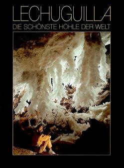 Lechuguilla – Die schönste Höhle der Welt von Widmer,  Urs