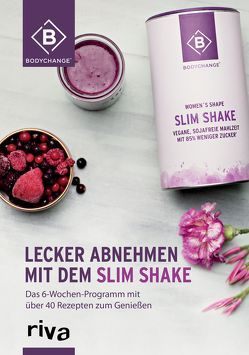 Lecker abnehmen mit dem Slim Shake von BodyChange®