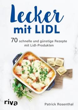 Lecker mit Lidl von Rosenthal,  Patrick