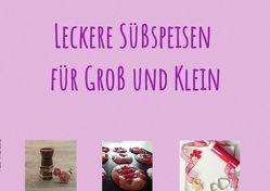 Leckere Süßspeisen für Groß und Klein von Auer,  Michaela